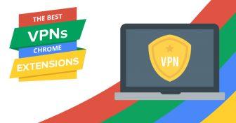 2018年五大最佳Chrome VPN插件(确实有效!)