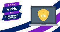 串流電影的最佳VPN – 快速且便宜