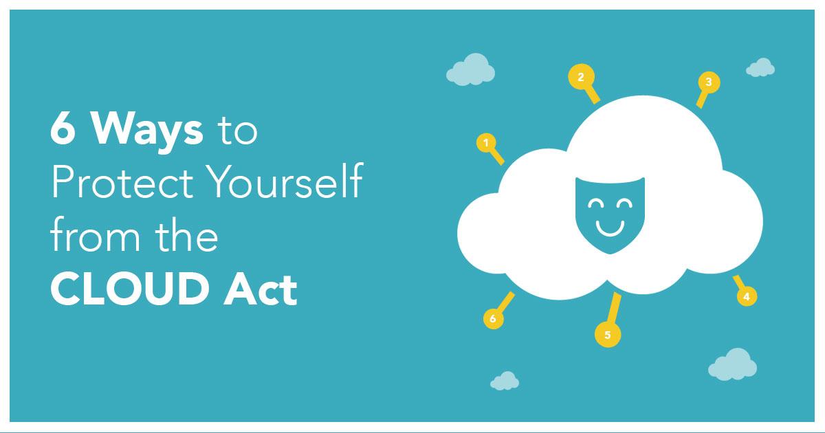 保護自己免受CLOUD法案威脅的6種方法