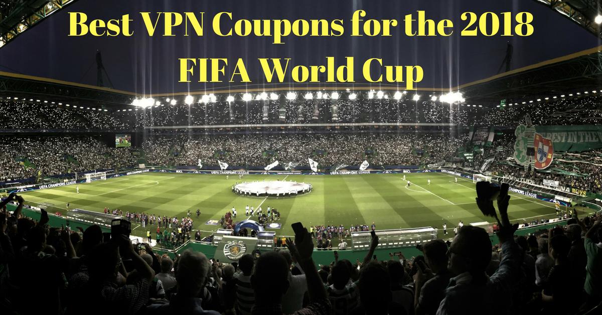 2018年FIFA世界杯最佳VPN优惠券