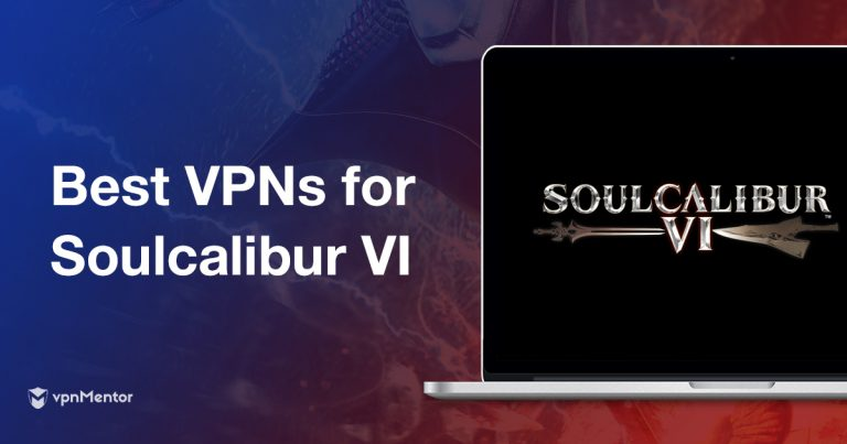 Best VPNs for Soulcalibur V