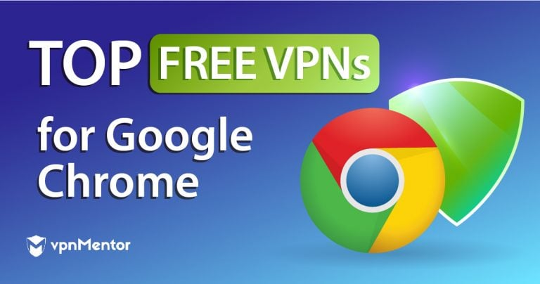 Top VPNs for Google Chrome