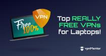2021年适用于笔记本电脑的9大最佳免费VPN
